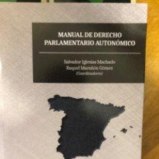 Libros de segunda mano: IGLESIAS MACHADO MANUAL DE DERECHO PARLAMENTARIO. Lote 241250970