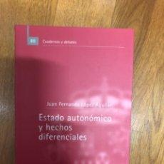 Libros de segunda mano: LOPEZ AGUILAR ESTADO AUTONOMICO Y HECHOS DIFERENCIALES. Lote 241354915
