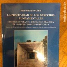 Libros de segunda mano: MÜLLER MULLER LA POSITIVIDAD DE LOS DERECHOS FUNDAMENTALES. Lote 241364265