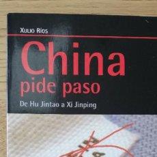 Libros de segunda mano: CHINA PIDE PASO. DE HU JINTAO A XI JINPING. XULIO RIOS. ICARIA ANTRAZYT. ANALISIS CONTEMPORANEO.2012. Lote 241935595
