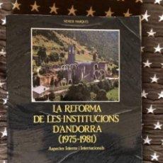 Libros de segunda mano: LA REFORMA DE LES INSTITUCIONS ANDORRA MARQUES. Lote 242998990