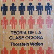 Libros de segunda mano: TEORIAS DE LA CLASE OCIOSA FONDO DE CULTURA ECONOMICA THORSTEIN VEBLEN EDICION NUMERADA 1971. Lote 243286035
