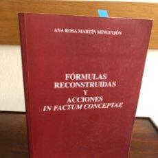 Libros de segunda mano: FÓRMULAS RECONSTRUIDAS Y ACCIONES IN FACTUM CONCEPTAE. Lote 243692780