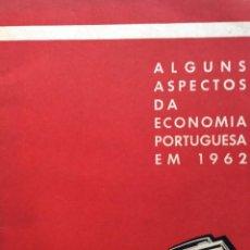 Libros de segunda mano: ALGUNS ASPECTOS DA ECONOMIA PORTUGUESA EM 1962. EDITADO PELO BANCO PORTUGUÊS DO ATLÂNTICO. Lote 244471620