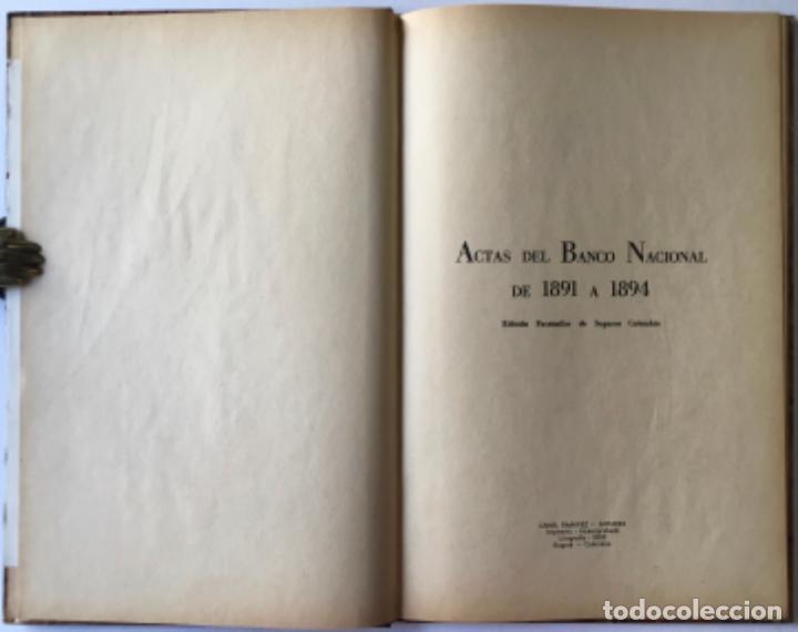 ACTAS DEL BANCO NACIONAL DE 1891 A 1894. EDICIÓN FACSIMILAR DE SEGUROS COLOMBIA. (Libros de Segunda Mano - Ciencias, Manuales y Oficios - Derecho, Economía y Comercio)