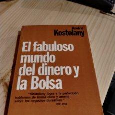 Livros em segunda mão: KOSTOLANY - EL FABULOSO MUNDO DEL DINERO Y LA BOLSA. Lote 244556545