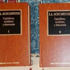Libros de segunda mano: CAPITALISMO, SOCIALISMO Y DEMOCRACIA 2 TOMOS J. A. SCHUMPETER. Lote 244575920