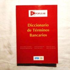 Libros de segunda mano: DICCIONARIO DE TÉRMINOS BANCARIOS. Lote 244583490