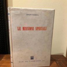 Libros de segunda mano: LE MISSIONI SPECIALI ADOLFO MARES A. Lote 244694375