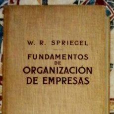 Libri di seconda mano: FUNDAMENTOS DE ORGANIZACIÓN DE EMPRESAS W.R. SPRIEGEL. Lote 244694705