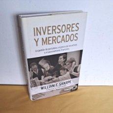 Libros de segunda mano: WILLIAM F. SHARPE - INVERSORES Y MERCADOS - EDICIONES DEUSTO 2008. Lote 245146585