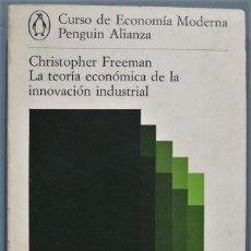 Libros de segunda mano: LA TEORIA ECONOMICA DE LA INNOVACION INDUSTRIAL. FREEMAN. Lote 245292460