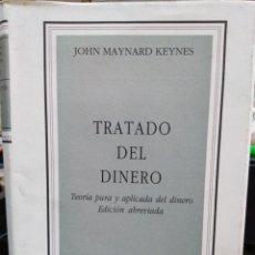 Libros de segunda mano: TRATADO DEL DINERO-TEORÍA PURA Y APLICADA DEL DINERO-JOHN MAYNARD KEYNES-EDITA AOSTA 1996. Lote 245352010