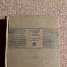 Libros de segunda mano: LA ECONOMÍA DE COMPETENCIA IMPERFECTA. ROBINSON (JOAN). Lote 246527695