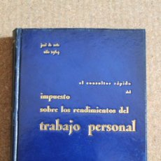 Libros de segunda mano: EL CONSULTOR RÁPIDO DEL IMPUESTO SOBRE LOS RENDIMIENTOS DEL TRABAJO PERSONAL DE LA COLECCIÓN.... Lote 246529165