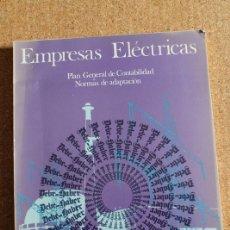 Libros de segunda mano: EMPRESAS ELÉCTRICAS. PLAN GENERAL DE CONTABILIDAD. NORMAS DE ADAPTACIÓN. II.. Lote 246535430
