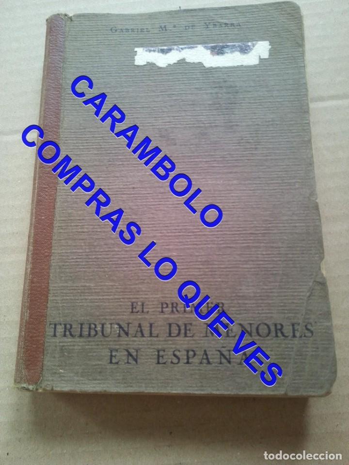 Libros de segunda mano: EL PRIMER TRIBUNAL DE MENORES DE ESPAÑA GABRIEL Mª DE YBARRA 1925 G8 - Foto 5 - 247162575