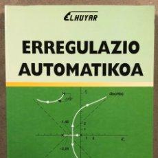 Libros de segunda mano: ERREGULAZIO AUTOMATIKOA. ARANTXA TAPIA OTAEGI Y JULIAN FLÓREZ ESNAL. EDITA ELHUYAR 1995. EN EUSKERA. Lote 248224950