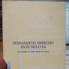 Libros de segunda mano: PENSANDO EL DERECHO EN EL SIGLO XX, ANGEL SANCHEZ DE LA TORRE, ED. COL. DE REGISTRADORES, 2003. Lote 248607215