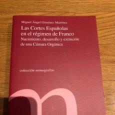 Libros de segunda mano: LAS CORTES GENERALES EN EL RÉGIMEN DE FRANCO. Lote 249169075
