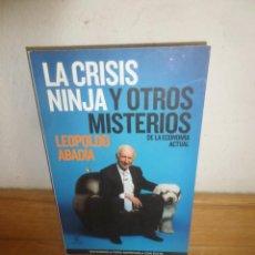 Libros de segunda mano: LA CRISIS NINJA Y OTROS MISTERIOS DE LA ECONOMIA ACTUAL - LEOPOLDO ABADIA - DISPONGO DE MAS LIBROS. Lote 251145550