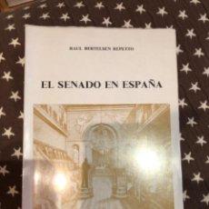 Libros de segunda mano: EL SENADO EN ESPAÑA BERTELSEN. Lote 251498610