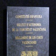 Libros de segunda mano: CONSTITUCIÓ ESPANYOLA. ESTATU D'AUTONOMIA COMUNITAT VALENCIANA. REGLAMENT DE LES CORTS VALENCIANES.. Lote 253210180