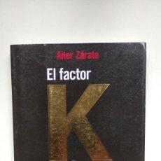 Livros em segunda mão: EL FACTOR K - AITOR ZÁRATE - EDITORIAL ESPASA CALPE, 2008. Lote 253781920