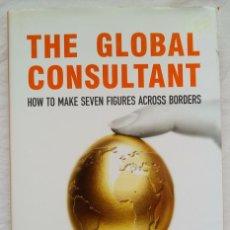 Libros de segunda mano: THE GLOBAL CONSULTANT. HOW TO MAKE SEVEN FIGURES ACROSS BORDERS ALAN WEISS. DEBIBL. Lote 254011505