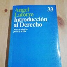 Libros de segunda mano: INTRODUCCIÓN AL DERECHO (ÁNGEL LATORRE). Lote 255381550