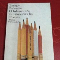 Libros de segunda mano: EL BALANCE: UNA INTRODUCCIÓN A LAS FINANZAS. ENRIQUE BALLESTERO.. Lote 255450490