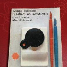 Libros de segunda mano: EL BALANCE: UNA INTRODUCCIÓN A LAS FINANZAS. ENRIQUE BALLESTERO.. Lote 255451025