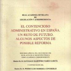 Libros de segunda mano: EL CONTENCIOSO ADMINISTRATIVO EN ESPAÑA. UN RETO DE FUTURO. ALGUNOS ASPECTOS DE POSIBLE REFORMA.. Lote 256034485
