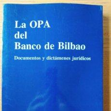 Libros de segunda mano: LA OPA DEL BANCO DE BILBAO, DOCUMENTOS Y DICTAMENES JURIDICOS. EDITADO POR EL BANCO DE BILBAO. 1987. Lote 257453090