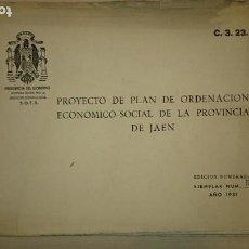 Libros de segunda mano: PROYECTO DE PLAN DE ORDENACIÓN ECONÓMICO SOCIAL DE LA PROVINCIA DE JAÉN. 1951. Lote 257745210