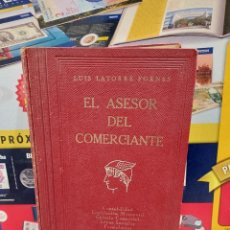 Libros de segunda mano: EL ASESOR DEL COMERCIANTE...LUIS LATORRE FORNES....1941.... Lote 257804335