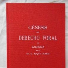 Libri di seconda mano: GENESIS DEL DERECHO FORAL VALENCIANO. 2003 ROQUE CHABAS. Lote 258028100
