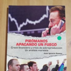 Libros de segunda mano: PIRÓMANOS APAGANDO UN FUEGO (JUAN IGNACIO RAMOS). Lote 258859045
