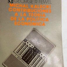 Libros de segunda mano: MICHAL KALECKI,CONTRIBUCIONES A LA TEORÍA DE LA POLÍTICA ECONÓMICA,R.FEIWEL. Lote 259895380