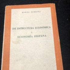 Libros de segunda mano: DE ESTRUCTURA ECONÓMICA Y ECONOMIA HISPANA. ROMAN PERPIÑÁ. EDICIONES RIALP 1952.. Lote 261276685