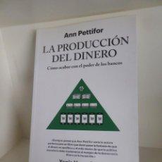 Libros de segunda mano: LA PRODUCCION DEL DINERO COMO ACABAR CON EL PODER DE LOS BANCOS - ANN PETTIFOR - DISPONGO MAS LIBROS. Lote 261365295