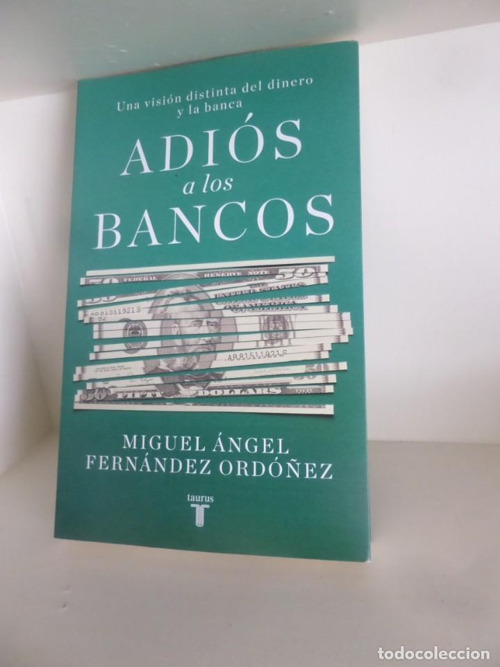 ADIOS A LOS BANCOS - MIGUEL ANGEL FERNANDEZ ORDOÑEZ - DISPONGO MAS LIBROS (Libros de Segunda Mano - Ciencias, Manuales y Oficios - Derecho, Economía y Comercio)