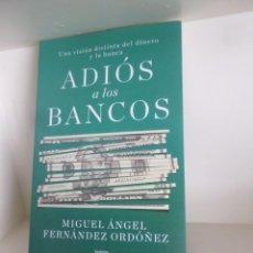 Libros de segunda mano: ADIOS A LOS BANCOS - MIGUEL ANGEL FERNANDEZ ORDOÑEZ - DISPONGO MAS LIBROS. Lote 261365555