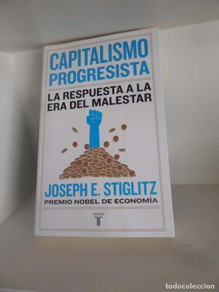 CAPITALISMO PROGRESISTA LA RESPUESTA A LA ERA DEL MALESTAR - JOSEPH E. STIGLITZ DISPONGO MAS LIBROS (Libros de Segunda Mano - Ciencias, Manuales y Oficios - Derecho, Economía y Comercio)