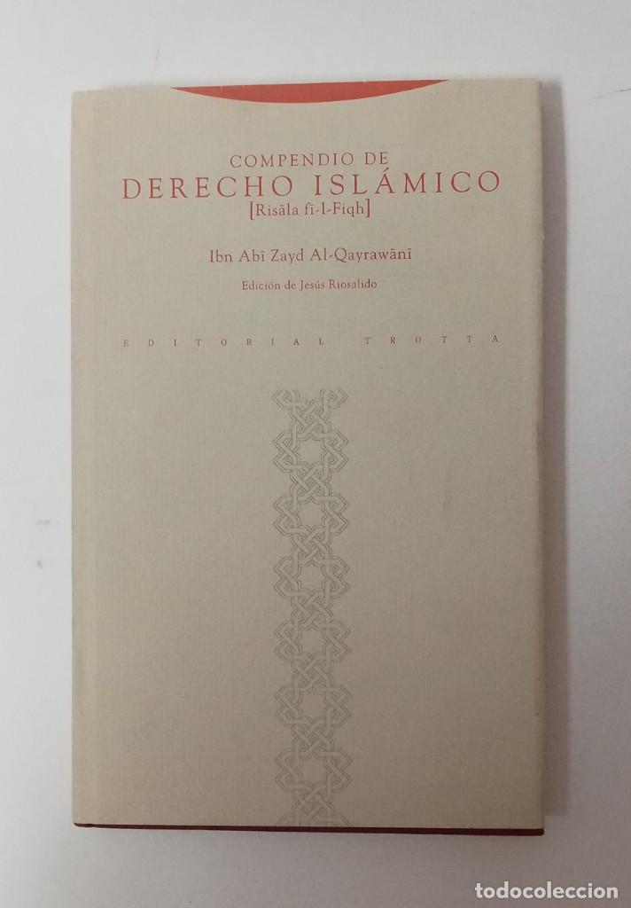 COMPENDIO DE DERECHO ISLÁMICO, IBN ABÏ AL-QAYRAWANI, ED TROTTA (Libros de Segunda Mano - Ciencias, Manuales y Oficios - Derecho, Economía y Comercio)