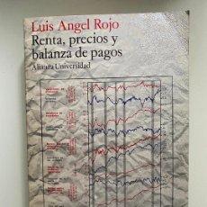 Libros de segunda mano: RENTA, PRECIOS Y BALANZAS DE PAGOS - ROJO, LUIS ÁNGEL. Lote 262342110