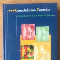 Libros de segunda mano: CONSOLIDACIÓN CONTABLE E INTRODUCCIÓN A SUS ASPECTOS FISCALES ECONOMÍA CISS. Lote 262610340
