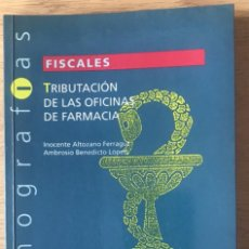 Libros de segunda mano: TRIBUTACIÓN DE LAS OFICINAS DE FARMACIA MONOGRAFÍAS FISCALES ECONOMÍA CISS. Lote 262611085
