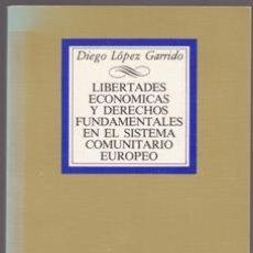 Livros em segunda mão: LIBERTADES ECONÓMICAS Y DERECHOS FUNDAMENTALES EN EL SISTEMA COMUNITARIO EUROPEO, DIEGO LÓPEZ GARRID. Lote 262740345