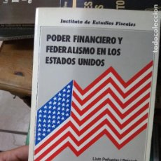 Libros de segunda mano: PODER FINANCIERO Y FEDERALISMO EN LOS ESTADOS UNIDOS, LLUÍS PEÑUELAS I REIXACH. L.10257-866. Lote 262787395